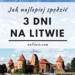 Jak najlepiej spędzić 3 dni na Litwie?